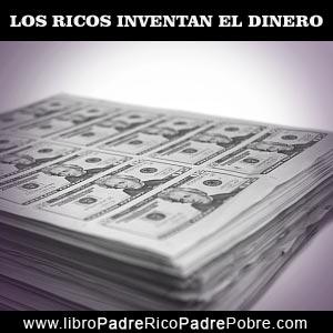 Los ricos inventan el dinero - Los millonarios inventan el dinero.