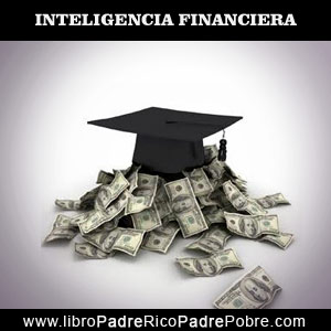 La inteligencia financiera, según Kiyosaki.