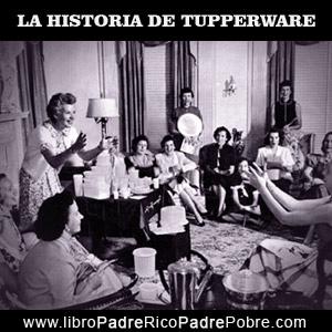 La historia de la empresa de bolds de plásticos Tupperware.