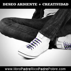 Deseo Ardiente + Creatividad = Dinero sin Dinero.