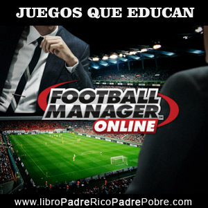 Juegos que educan financieramente: Footbal Manager.